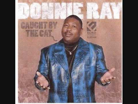 Donnie Ray - This Time The Dog Got Caught By The Cat