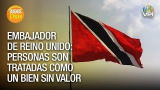 Embajador de Reino Unido rechazó deportación de migrantes venezolanos - Buenos Días