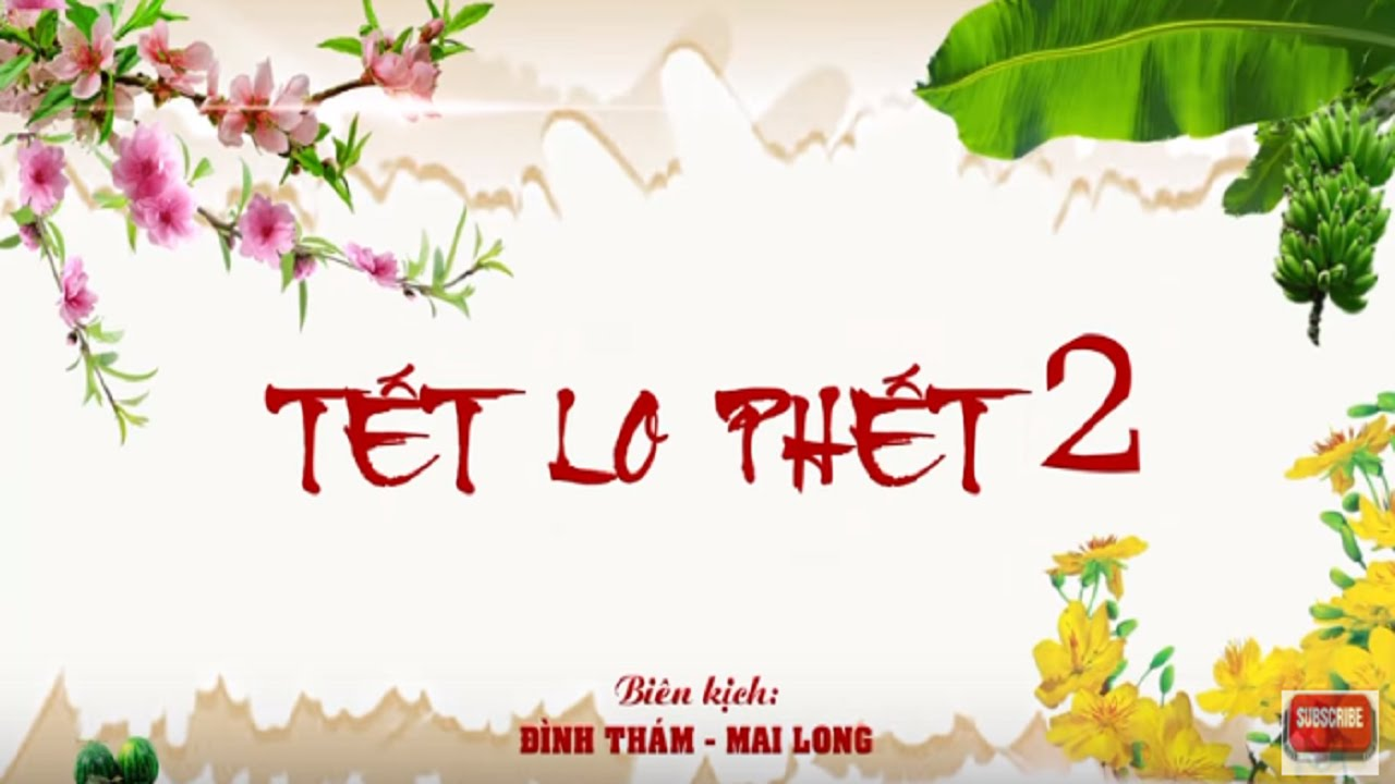 Phim Hài | Tết Lo Phết 2
