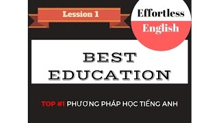 Effortless English || LESSION 1: BEST EDUCATION