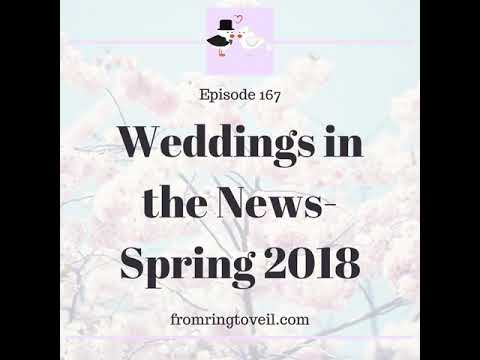 #167 - Weddings in the News-Spring 2018