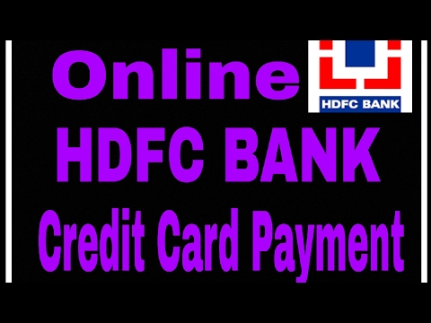 How To Make Online Hdfc Bank Credit Card Payment