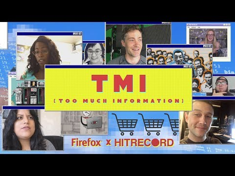 Firefox x HitRecord: Too Much Information