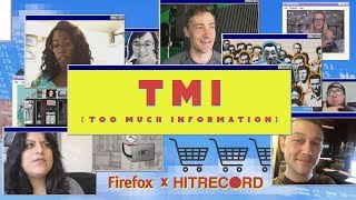 Firefox x HitRecord: Too Much Information thumbnail