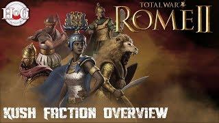 Total War Rome 2 - Desert Kingdoms DLC - Kush Faction Overview