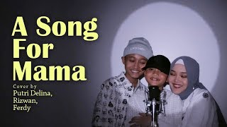 A Song For Mama -  Boyz II Men (Cover by Putri Delina W/ Rizwan & Ferdy)