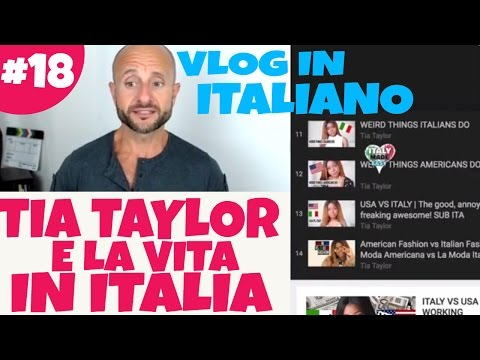 VIDEO IN ITALIAN 🇮🇹 - Youtube channel on life in italy - Vlog 18 [❤ Tia Taylor ❤]