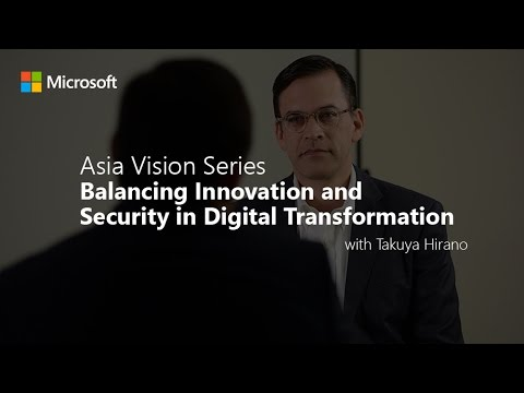 Asia Vision Series: Balancing innovation and security in digital transformation