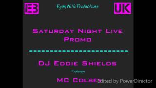 DJ Eddie Shields & MC Colsey - Saturday Night Live PROMO