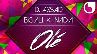 Dj Assad Ft. Big Ali & Nadia - Olé (Extended Radio Edit)
