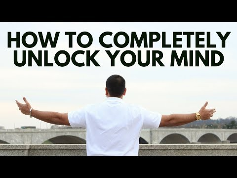 How to Completely Unlock Your Mind