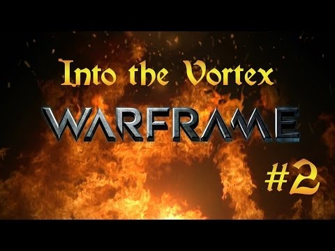 Warframe - Into The Vortex (First Look) - Part Two - The Grates and Not-So-Grates