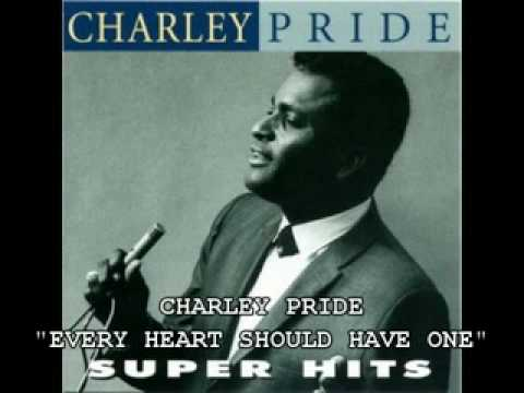 "CHARLEY PRIDE - ""EVERY HEART SHOULD HAVE ONE"""