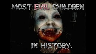Top 10 Most Evil Children in History