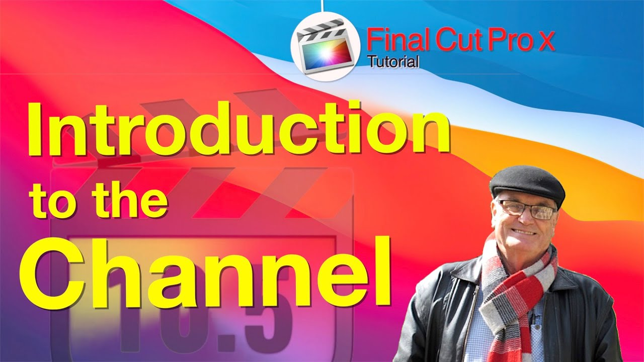 Intro to Training Final Cut Pro YouTube channel - Training Final Cut  Pro 10.5