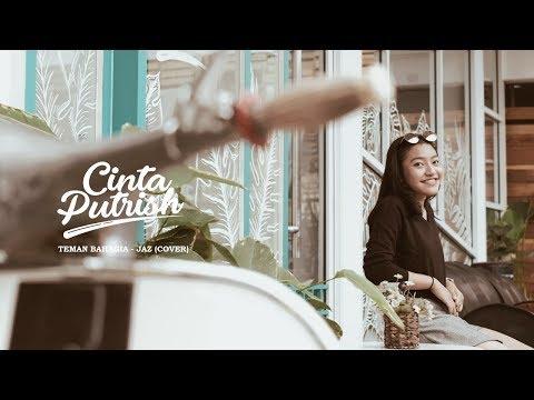 Teman Bahagia - JAZ Cover By Cintaputrish