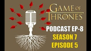 Game of Thrones Podcast w/RedTeamReview Ep.5: Season 7 Episode 5 Eastwatch