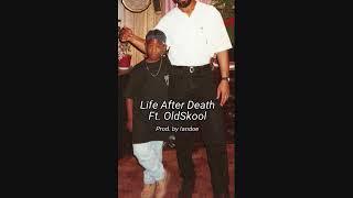 Tha Homie Blaze- Life After Death Ft. OldSkool
