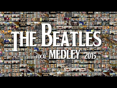 The Beatles Vocal Medley 2014 - 2015