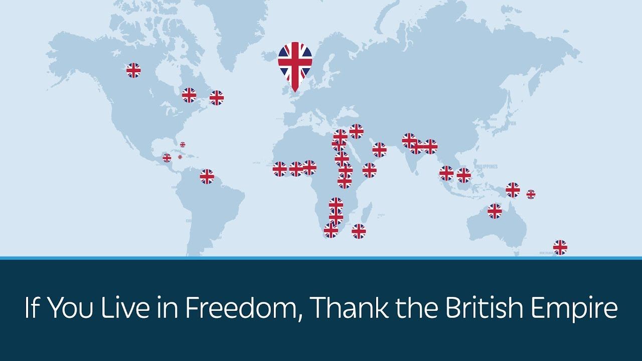 If You Live in Freedom, Thank the British Empire