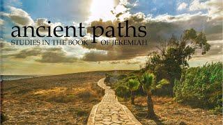 Jeremiah 25 - 38: Ancient Paths | Riverwood Church