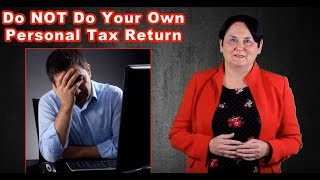 Why You SHOULD NOT Prepare Your Own Personal Tax Return