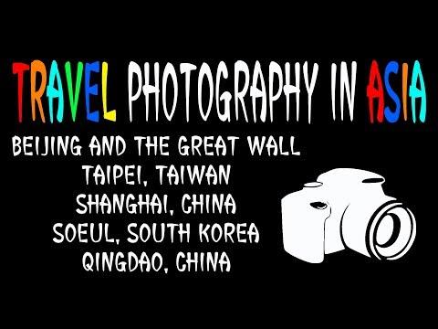 TRAVEL PHOTOGRAPHY: BEIJING, SEOUL, TAIPEI, SHANGHAI, QINGDAO