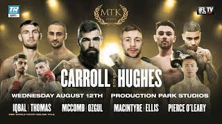 LIVE PROFESSIONAL BOXING! - MTK GLOBAL PRESENTS ... JONO CARROLL v MAXI HUGHES (& FULL UNDERCARD)