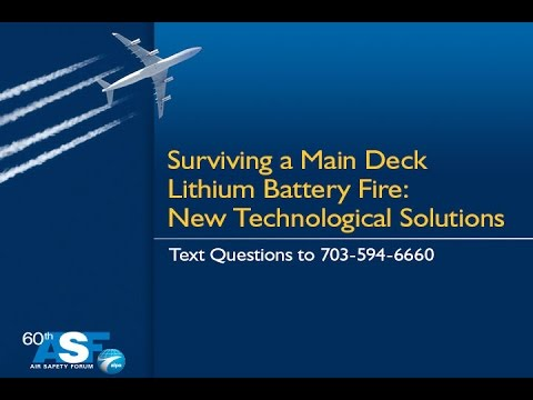 60th ALPA Air Safety Forum - Surviving a Main Deck Lithium Battery Fire: New Technological Solutions