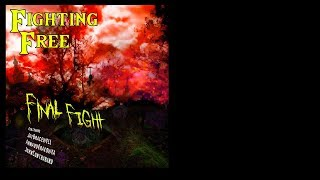 Fighting Free - FINAL FIGHT Full Album