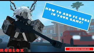 ROBLOX: How to add FilteringEnabled guns in your game! [PF] [READ DESC]