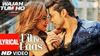 Dil Ke Paas Lyrical Video Song | Wajah Tum Ho | Arijit Singh, Tulsi Kumar