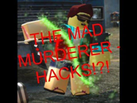 ROBLOX MAD MURDERER - HACKS!?!