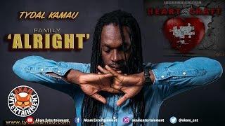 Tydal Kamau - Alright [Heart & Craft Riddim] July 2018