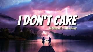 Lirik Terjemahan lagu I Don't Care Ed Sheeran Ft. Justin Bieber