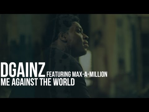 DGainz Ft. Max-A-Million - Me Against The World [Distinguished Gorillaz Submitted]