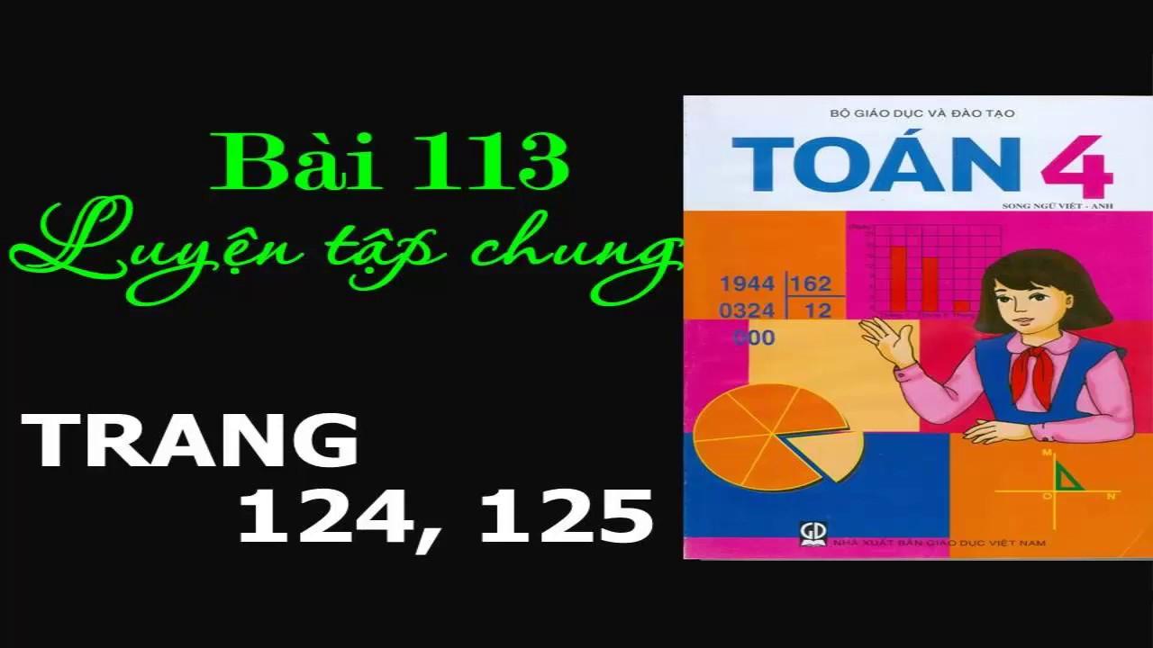 Toán 4 Trang 124+125  – Bài 113 – Luyện Tập Chung