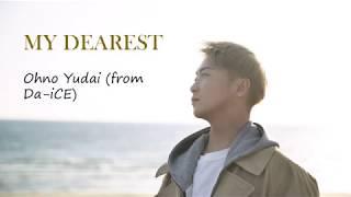 Download Lagu 大野雄大 (Ohno Yudai) from Da-iCE -「MY DEAREST」Lyrics [Kanji/Romaji/English Translation] mp3