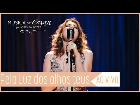 Pela luz dos olhos teus Vinícius de Moraes  Música para Casar por Lorenza Pozza AO VIVO