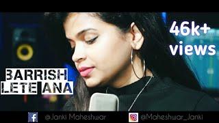 Baarish Lete Aana | Darshan Raval | Female version