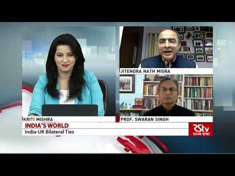 India's World :  India-UK Bilateral Ties   Episode - 497