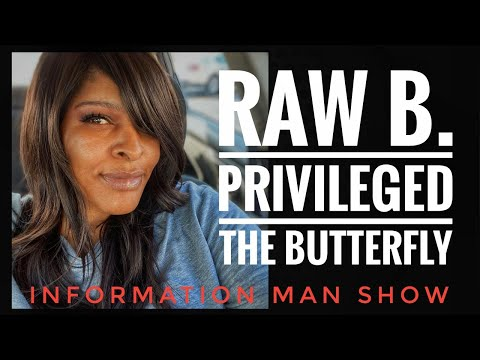 Conversation With Raw B. Privilege And Information Man Let's Talk Truth