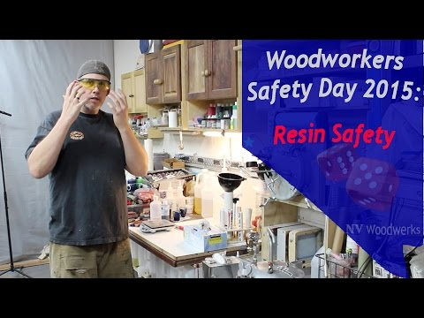 Safety Tips With Resins - Woodworkers Safety Day 2015