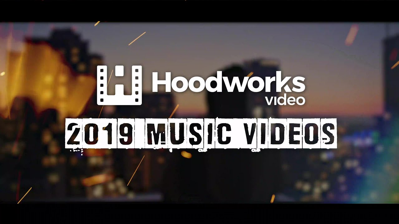 Hoodworks Video: 2019 Music Videos