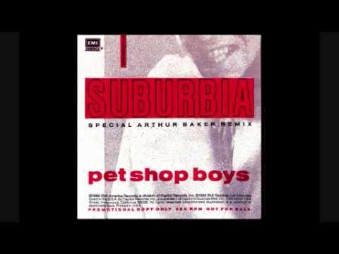Suburbia (Arthur Baker Dub) - Pet Shop Boys