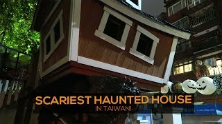 THE SCARIEST HAUNTED HOUSE IN TAIWAN!