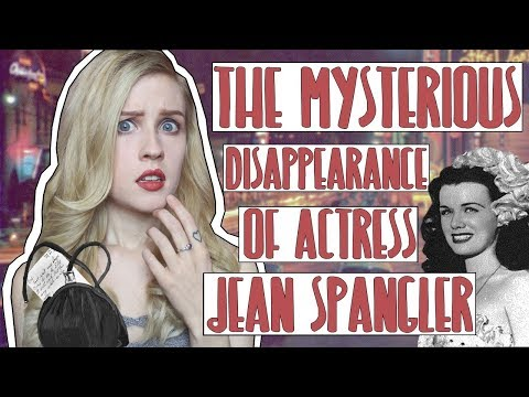 OLD HOLLYWOOD'S FIRST DISAPPEARANCE   The Mysterious Disappearance of Actress Jean Spangler