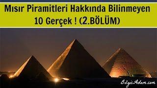 Mısır Piramitleri Hakkında Bilinmeyen 10 Gerçek ! (2.BÖLÜM)