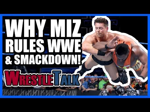 Is The Miz WWE's Most Improved Wrestler In 2018?! | WWE SmackDown Live, May 22, 2018 Review