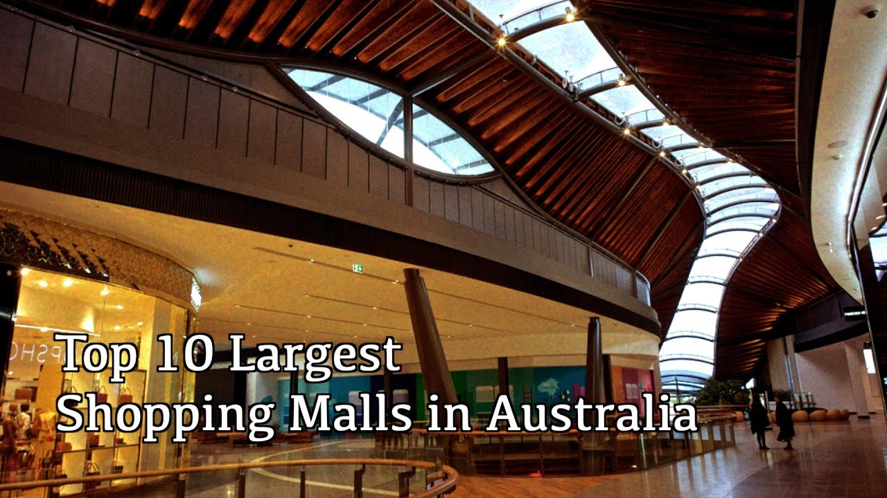 best of shopping part 5 top 10 largest shopping malls in australia 720